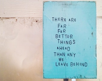 WiLDWoRDS -beautiful words on wood- TheRe aRe Far FaR BeTTeR ThiNGS aHeaD ThaN aNY We LeaVe BehiND -CS Lewis -art block, wall art, wood sign