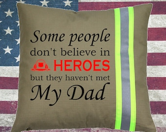 Firefighter TAN Pillow - Some people don't believe in HEROES but they haven't met My Dad