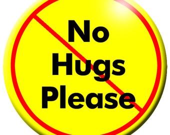 No Hugs Please Button