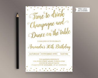 Gold Birthday party Invitation, Time to Drink Champagne and dance on the table, White and Gold confetti invite Digital Printable Invitations