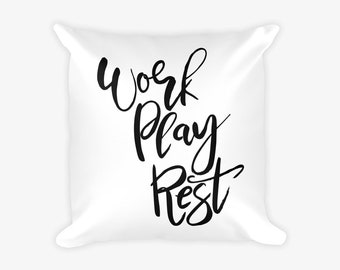 Work Play Rest Text Quote Pillow Case