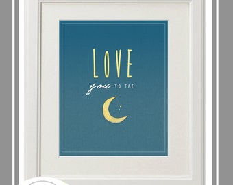 I Love You to the Moon and Stars 8 x 10 print Instant Download