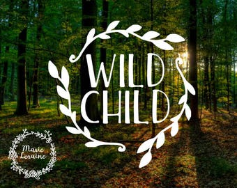 Wild Child - My Wild One - Wild Decal - Boho Sticker - Wreath Decal - Laptop Stickers - Car Decal - Bohemian Style - Wild One - Labels