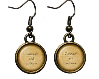 """Alice in Wonderland """"Curiouser and curiouser"""" Earrings"""