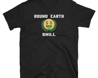Round Earth Shill T-Shirt