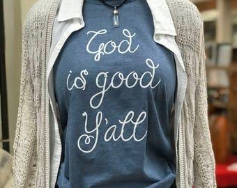 God is good ya'll T-shirt