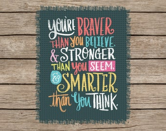 You're Braver Than You Believe & STronger Than You Seem: Image Chart for Cross-Stitch, Crochet, Knitting, Latch Hook
