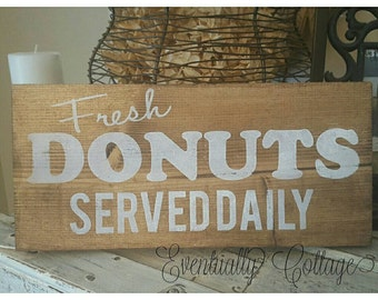 Donut Sign, Donut Decor, Kitchen Sign, Rustic Kitchen Decor, Farmhouse Sign, Farm House Style, Farmhouse Decor, Painted Signs, Hand Painted