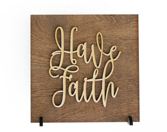 Have Faith - Wood Sign - Religious Quotes - Worship - Home Decor - Women of Faith - Godly Quotes - Religious Art - Believe - Handmade - Wood