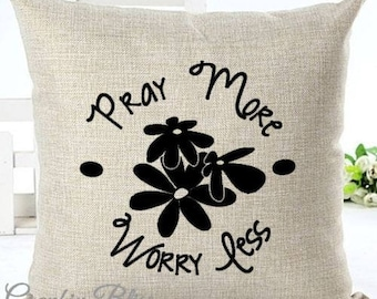Pray More Worry Less Inspirational Quote Pillow Cover Decorative Throw Pillow Case Cover