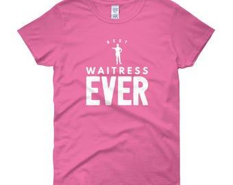 Best Waitress Ever Funny Unique Women's Short Sleeve T-Shirt