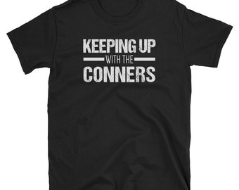 Roseanne | Roseanne Conner | Roseanne Shirt | Keeping Up with the Conners