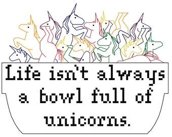 2 Unicorn Cross Stitch Patterns -- Bowl Full of Unicorns blackwork pattern and rainbow version, Life isn't always a bowl full of unicorns