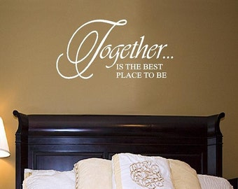 Family Vinyl Wall Decal - Together is the Best Place to Be - Vinyl Wall Lettering Quote 22H X 36W Qt0021