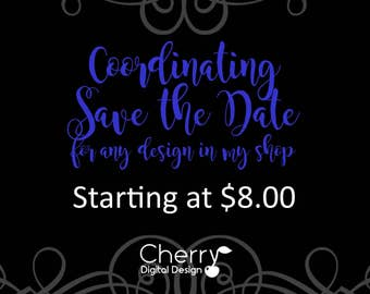 Custom Printable Coordinating Save the date cards for any invitation in my shop!
