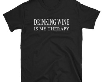 Drinking Wine Therapy Shirt Funny Wine Lover Shirt
