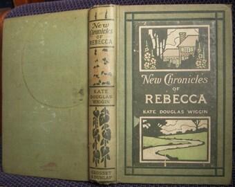 New Chronicles of Rebecca, Kate Douglas Wiggin, Sequel to Rebecca of Sunnybrook Farm, Vintage Hardback, 1907
