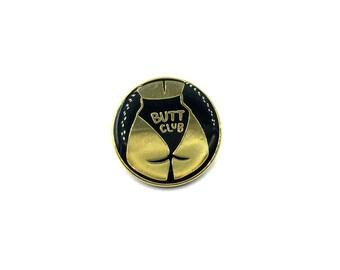 """3/4"""" BUTT CLUB Lapel Enamel Pin By Penelope Gazin"""