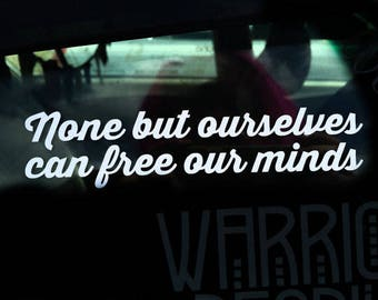 Window Sticker - None But Ourselves Can Free Our minds - Macbook Decal, Bumper Sticker, Macbook Pro