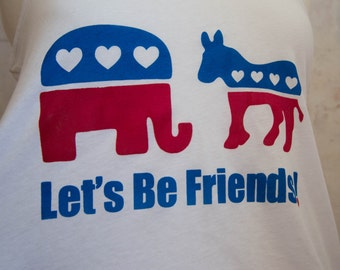 SALE Let's Be Friends Election Tank - Republican Elephant and Democrat Donkey Show Love Political Tee