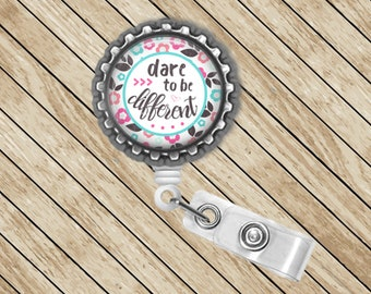 Dare to be Different, Cute Badge Reel, Nurse Gift, Badge Clip, ID Badge Reel, Badge Reel, Retractable, Badge Holder