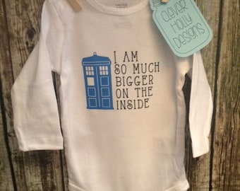 "Doctor Who Baby Onesie with Tardis, ""I am so much bigger on the inside"" (short or long sleeve bodysuit) [The Doctor, Dr. Who Baby Gift Idea]"