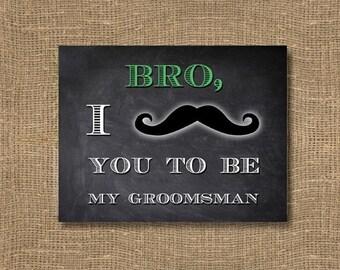 Bro Will you be my Groomsman / I mustache you to be my Groomsman / Junior Groomsman / Bridesman / Usher / Ring Bearer / Groomsman Invitation