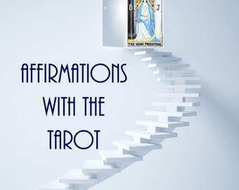Affirmations with the Tarot