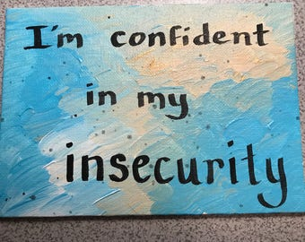 Confident in My Insecurity Art