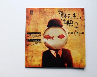 The Day I Swapped My Dad for Two Goldfish by Neil Gaiman Pictures by Dave McKean 1998