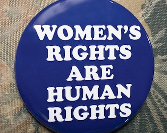 WOMEN'S RIGHTS are human rights pin button women's march on washington january 21 2017 election trump clinton