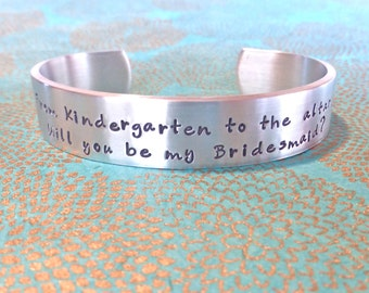 Bridesmaid Gift | Maid of Honor | From Kindergarten to the altar.  Will you be my Bridesmaid? Hand Stamped Bracelet by MadeByMishka