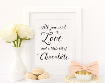 All You Need is Love and Chocolate, Wedding Candy Buffet Sign, Wedding Dessert Table Sign, Wedding Dessert Sign, Sweet Treats Sign,  WIS04