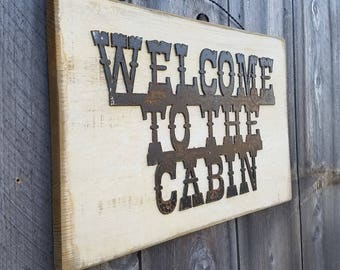 Welcome To The Cabin Rustic Wood/Metal Sign/Lodge/Vintage/Fishing/Camping/Lake/River/Handmade