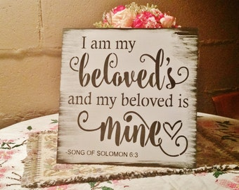 Bible Verse Sign/Wood Sign/Wedding Sign/I am my beloved's and my beloved's is mine/song of solomon 6:3/anniversary gifts for men/Husband