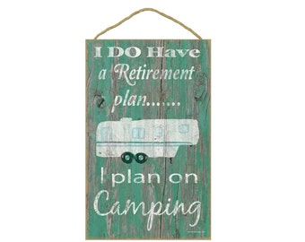 "Teal I Do Have A Retirement Plan I Plan On Camping 5th Wheel Camper Camping Sign Plaque 10""x16"""