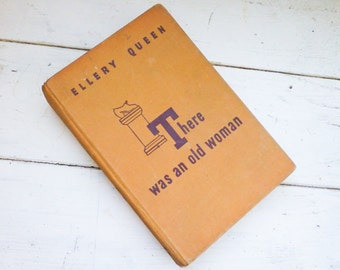 There Was an Old Woman by Ellery Queen, detective novel, First Edition, 1940s era, vintage book, hard cover, story book, fiction writing