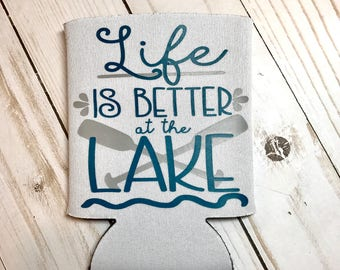 Life is Better at the Lake Can Cooler