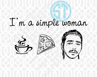 I'm a Simple Woman: coffee pizza post malone Sublimation Heat Transfer Pre Made DIY Iron On Personalized HTV Vinyl You Choose