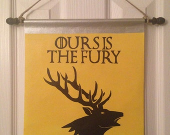READY TO SHIP Game of Thrones House Baratheon Ours Is The Fury Canvas Banner with Dowel