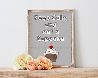 Keep Calm and Eat a Cupcake (5AOWDe61) 11x14 Art Print Choose your Color Background