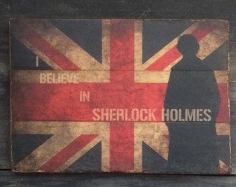 I Believe In Sherlock Holmes Rustic Wooden Sign
