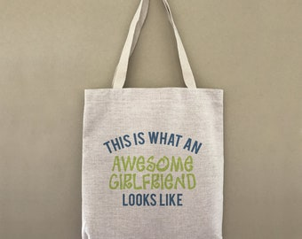 Tote Bag This Is What An Awesome Girlfriend Looks Like Custom Customizable Personalized Gift For Her Farmers Market Shopping Bulk