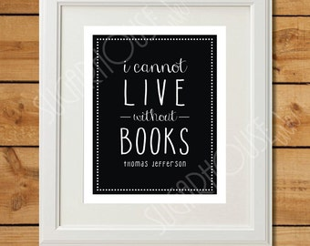 I Cannot Live Without Books - Printable Art - Instant Download - Midnight Black