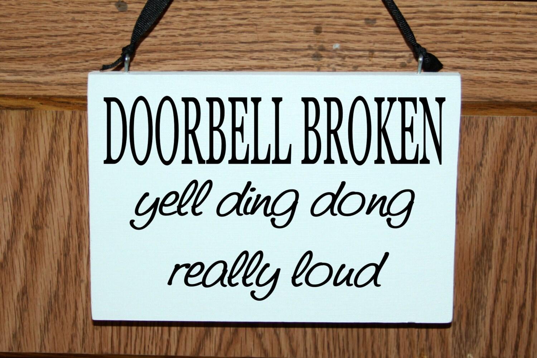 Funny - Doorbell broken yell ding dong really loud wood sign/door hanger