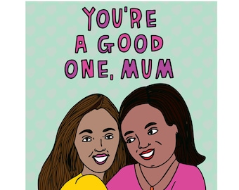 Mother's Day Card - You're A Good One Mum