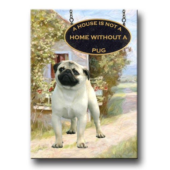 Pug a House is Not a Home Fridge Magnet No 1 Fawn