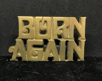 Vintage Brass BORN AGAIN Belt Buckle MARKED