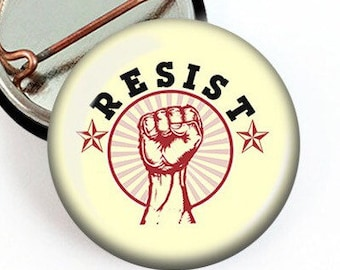 Resist Button/ Resist Pin/ Protest Button/ Impeach Trump Pin/ Resistance Button/ Political Button