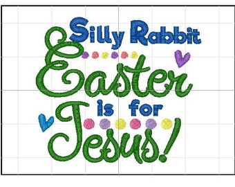 Silly rabbit Easter is for Jesus
